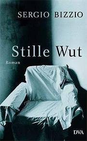 Cover Stille Wut von Sergio Bizzio